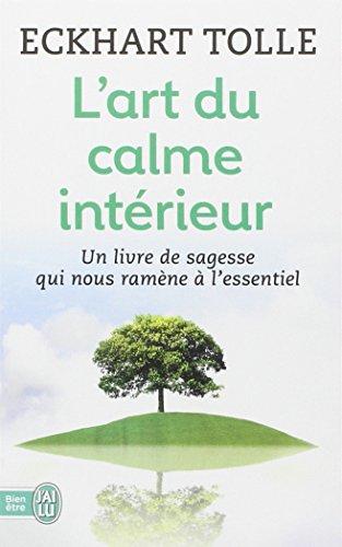 L 39 art du calme int rieur un livre de sagesse qui nous for Calme interieur