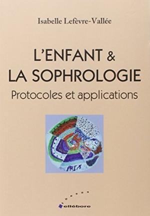 Lenfant-et-la-sophrologie-protocoles-et-applications-0