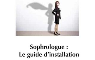 Sophrologue : le guide d'installation