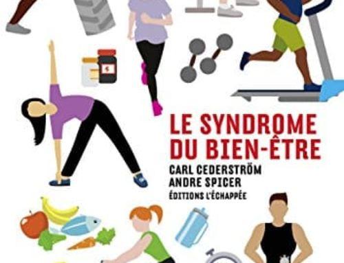 Le livre du mois : Le syndrome du bien-être par C. Cederström et A. Spicer