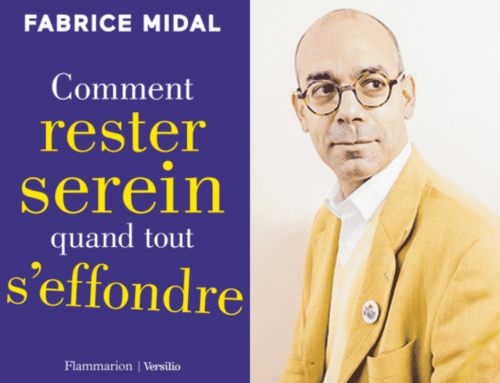 Comment rester serein quand tout s'effondre – Fabrice Midal