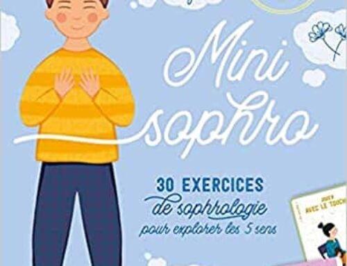 Mini Sophro : 30 exercices de sophrologie avec les 5 sens